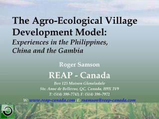 Roger Samson REAP - Canada Box 125 Maison Glenaladale Ste. Anne de Bellevue, QC, Canada, H9X 3V9