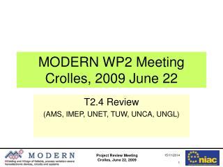 MODERN WP2 Meeting Crolles, 2009 June 22