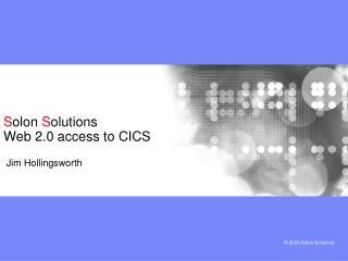 S olon  S olutions Web 2.0 access to CICS
