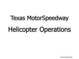 Texas MotorSpeedway Helicopter Operations