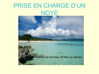PRISE EN CHARGE D UN NOYE