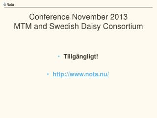 Conference November 2013 MTM and Swedish Daisy Consortium
