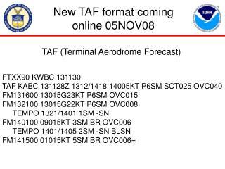 New TAF format coming online 05NOV08