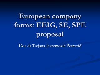 European company forms: EEIG, SE, SPE proposal