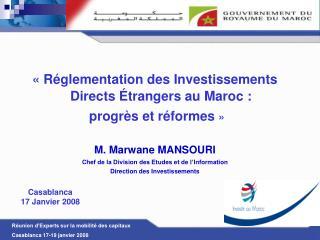 ��R�glementation des Investissements Directs �trangers au Maroc�:  progr�s et r�formes� �