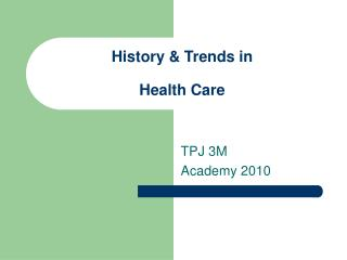 History & Trends in Health Care