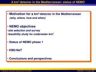A km 3  detector in the Mediterranean: status of NEMO