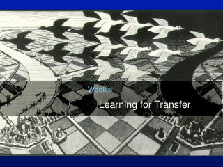 Learning for Transfer