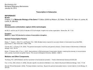 Biochemistry 201 Biological Regulatory Mechanisms January 30, 2012 Transcription in Eukaryotes