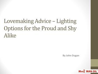 Lovemaking Advice – Lighting Options for the Proud and Shy