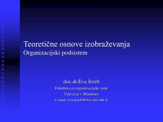 Teoretične osnove izobraževanja Organizacijski podsistem