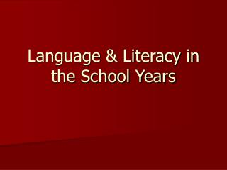 Language & Literacy in the School Years