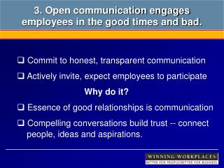 3. Open communication engages employees in the good times and bad.