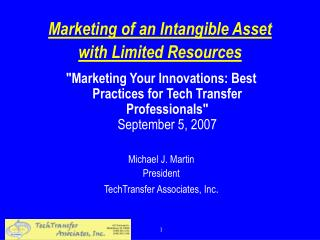 Marketing of an Intangible Asset with Limited Resources