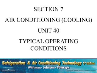 SECTION 7 AIR CONDITIONING (COOLING) UNIT 40 TYPICAL OPERATING CONDITIONS