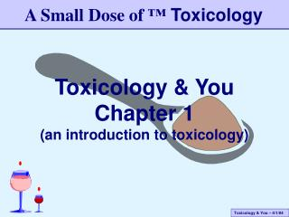 Toxicology & You Chapter 1 (an introduction to toxicology)