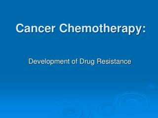 Cancer Chemotherapy: