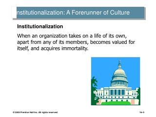 Institutionalization: A Forerunner of Culture
