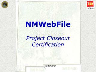 NMWebFile Project Closeout Certification