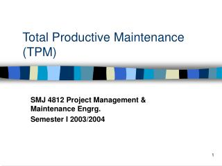 Total Productive Maintenance (TPM)