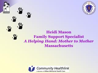 Heidi Mason Family Support Specialist A Helping Hand: Mother to Mother Massachusetts