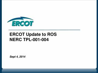 ERCOT Update to ROS NERC TPL-001-004 Sept 4, 2014