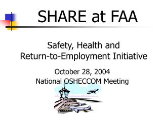 Safety, Health and  Return-to-Employment Initiative