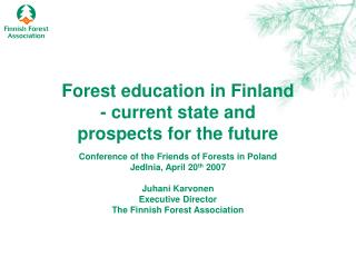 Forest education in Finland - current state and  prospects for the future
