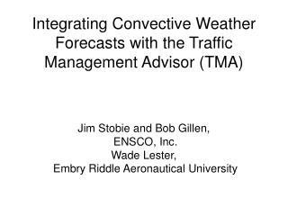 Integrating Convective Weather Forecasts with the Traffic Management Advisor (TMA)