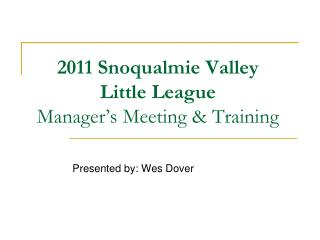 2011 Snoqualmie Valley Little League Manager's Meeting & Training