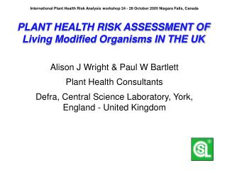PLANT HEALTH RISK ASSESSMENT OF Living Modified Organisms IN THE UK
