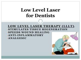Low Level Laser  for Dentists