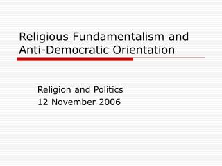 Religious Fundamentalism and Anti-Democratic Orientation