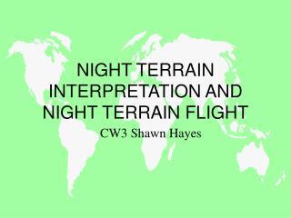 NIGHT TERRAIN INTERPRETATION AND NIGHT TERRAIN FLIGHT
