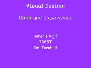 Visual Design: C o l o r and  Typography