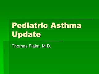Pediatric Asthma Update