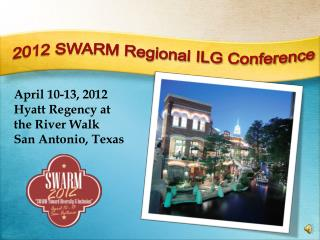 2012 SWARM Regional ILG Conference