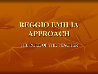 REGGIO EMILIA APPROACH