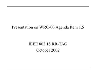Presentation on WRC-03 Agenda Item 1.5
