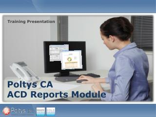 Poltys CA  ACD Reports Module