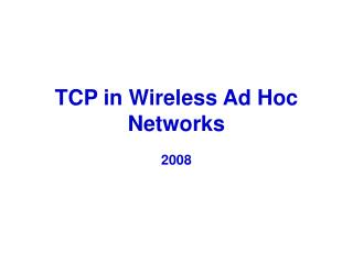TCP in Wireless Ad Hoc Networks