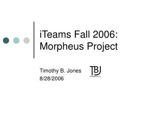 iTeams Fall 2006: Morpheus Project