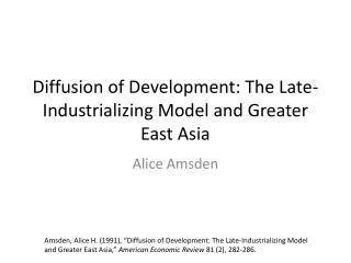 Diffusion of Development: The Late-Industrializing Model and Greater East Asia