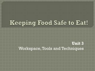 Keeping Food Safe to Eat!