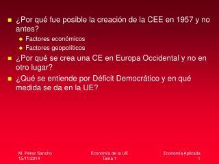 ¿Por qué fue posible la creación de la CEE en 1957 y no antes? Factores económicos