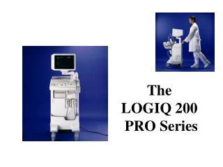 The  LOGIQ 200  PRO Series