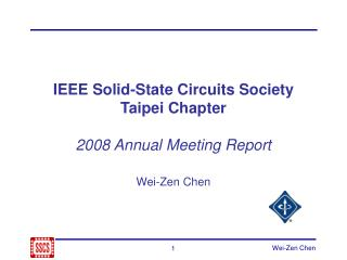IEEE Solid-State Circuits Society Taipei Chapter 2008 Annual Meeting Report Wei-Zen Chen