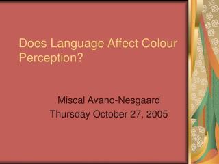 Does Language Affect Colour Perception?