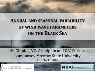 F.N. Gippius, V.S. Arkhipkin and G.V.  Surkova Lomonosov  Moscow State University 11.G.34.31.0007