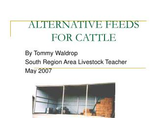 ALTERNATIVE FEEDS      FOR CATTLE